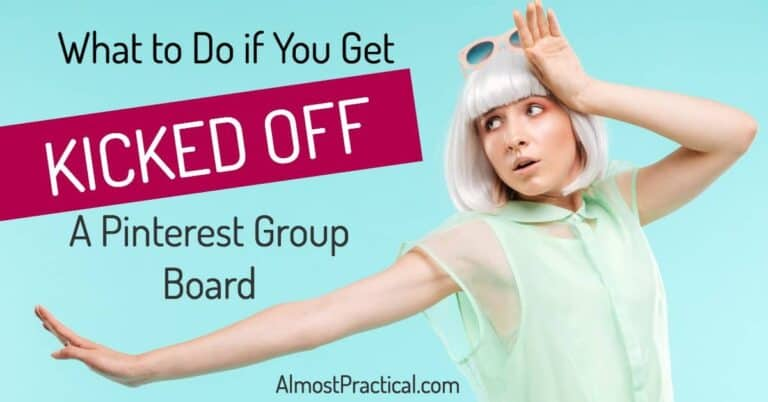 What To Do If You Get Kicked Off Of A Pinterest Group Board