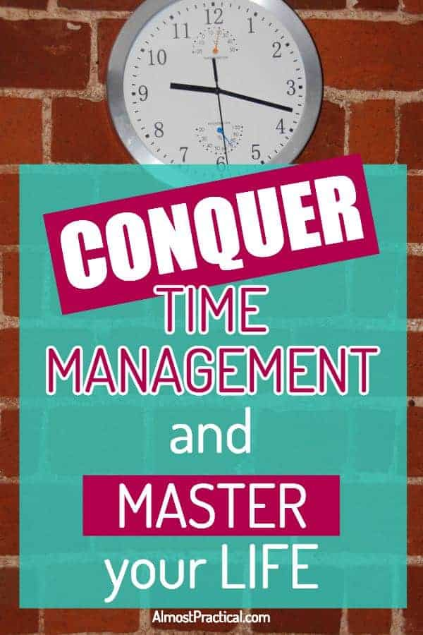 Conquer time management and master your life.